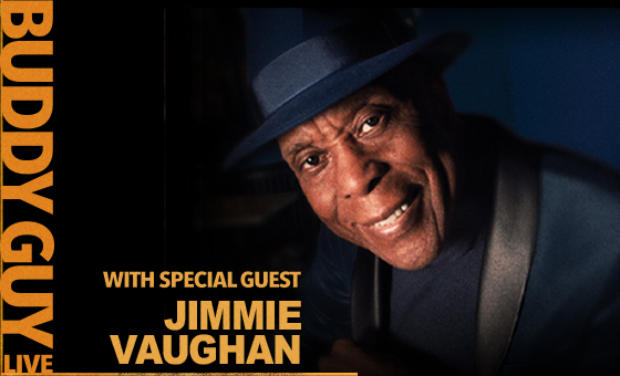 More Info for 103.9 The Fox Presents Buddy Guy with Jimmie Vaughan